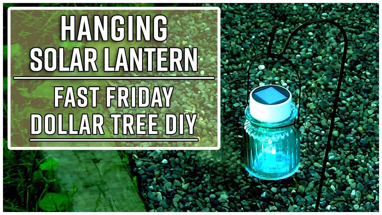 Hanging Solar Lantern Dollar Tree DIY - FAST FRIDAY