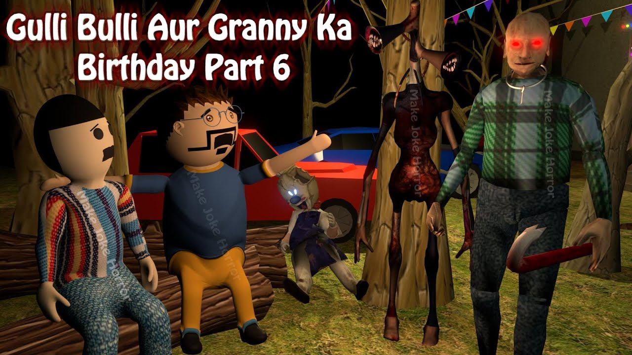 Gulli Bulli Aur Granny Ka Birthday Part 6 | Android Games Granny Horror Story | Make Joke Horror