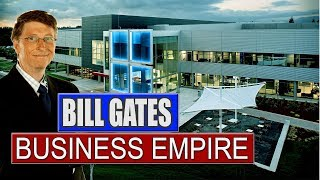 Bill Gates Business Empire, H๐w big is Microsoft Company , List
