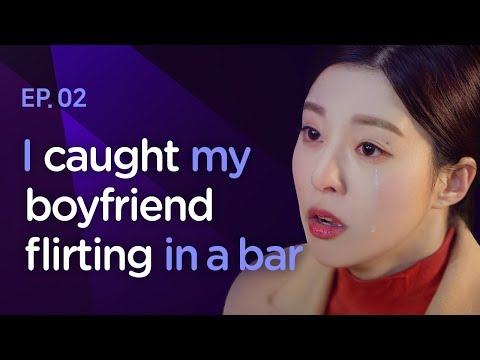 I Caught My Boyfriend Flirting In A Bar | Luv Pub - EP.02 (Click CC For ENG Sub)