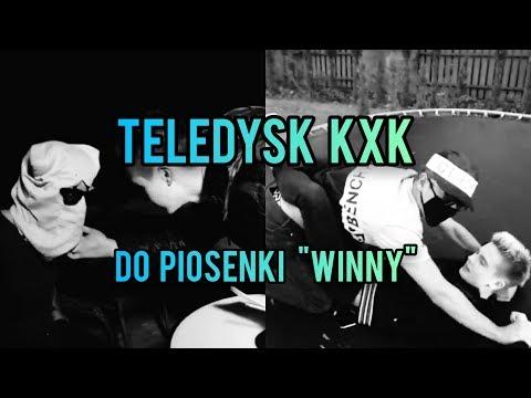 """TELEDYSK KXK DO PIOSENKI """"WINNY"""""""