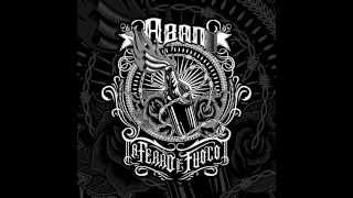 Aban - Terra Bruciata (prod Big Dega) A FERRO E FUOCO Album 2015