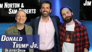 Donald Trump Jr. On Jeffrey Epstein - Jim Norton & Sam Roberts