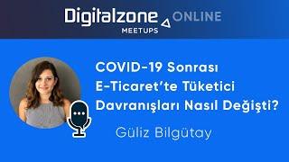 COVID-19 Sonrası E-Ticaret'te Tüketici Davranışları Nasıl Değişti? - Güliz Bilgütay