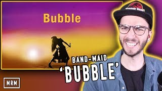 "BAND-MAID  ""Bubble"" REACTION!!"