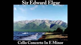 Sir Edward Elgar - Cello Concerto In E Minor Opus 85