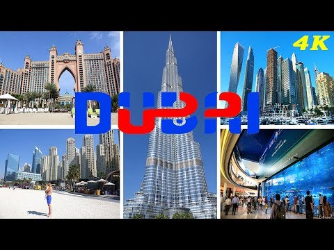 DUBAI – UNITED ARAB EMIRATES 4K 2018 TOP ATTRACTIONS
