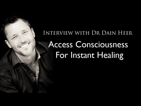 Dr. Dain Heer - Access Consciousness For Instant Healing (Full Interview)