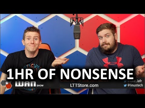 An Hour of Nonsense - WAN Show Feb 8, 2019