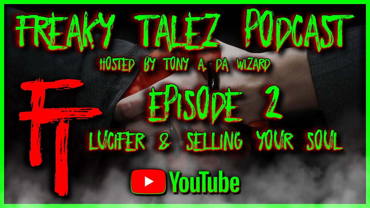 Download EPISODE 2 - LUCIFER & SELLING YOUR SOUL - FREAKY TALEZ PODCAST