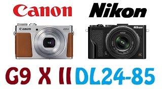 canon g9 x mark ii vs nikon dl24 85