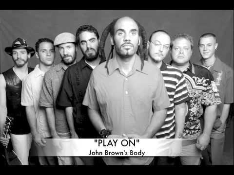 "John Brown's Body - ""Play On"""