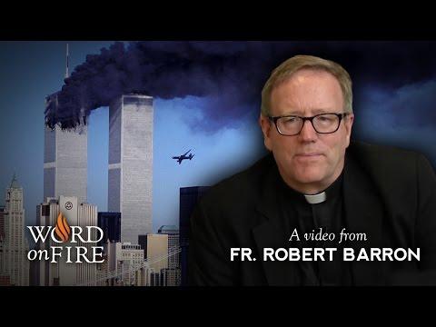Bishop Barron on September 11, Anger, and Forgiveness