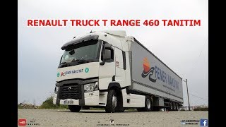RENAULT TRUCKS T RANGE 460 TANITIM VE DAHA FAZLASI