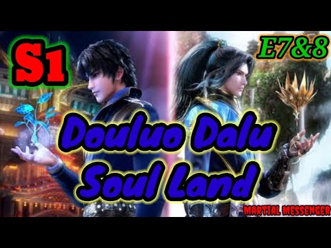 Download Douluo Dalu - Soul Land Season 1 Episodes 7 & 8   English Subbed