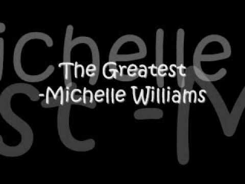 The Greatest-Michelle Williams Lyrics