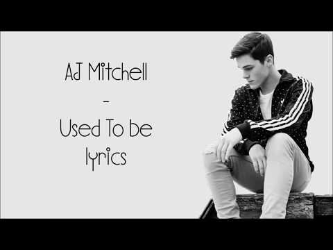 AJ Mitchell - Used To Be [Full HD] Lyrics