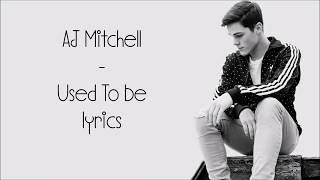 AJ Mitchell - Used To Be [Full HD] Lyrics MP3