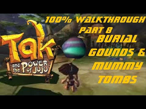 #8 | Let's Play Tak and the Power of Juju 100% - Burial Grounds Revisited and Mummy Tombs