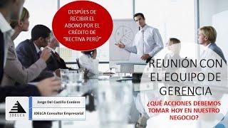 REUNIÓN CON LA GERENCIA: ¿QUÉ ACCIONES DEBEMOS TOMAR HOY EN NUESTRO NEGOCIO? - CRÉDITO REACTIVA PERU