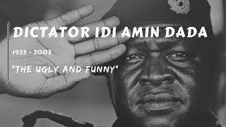 Dictator Idi Amin Dada - The Ugly  Funny