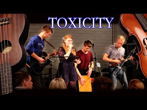 Toxicity - System of a Down (BAND COVER by Four of Hearts)