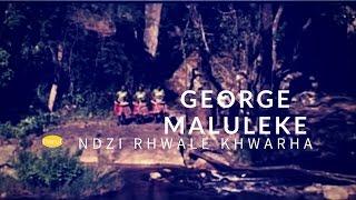 Gambar cover George Maluleke Ni rhwale Khwarha (official video)