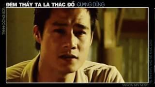 Đêm Thấy Ta Là Thác đổ - Quang Dũng [Official Music Video]