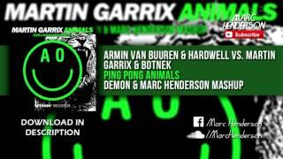 Armin van Buuren vs. Martin Garrix & Botnek - Ping Pong Animals (Demon & Marc Henderson Mashup)