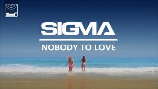 Sigma - Nobody To Love (Sigma