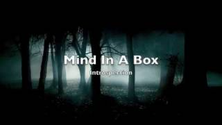 Watch Mind In A Box Introspection video