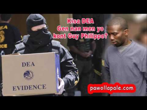 DEA ta sanble li pa gen anyen nan menn kont Guy Philippe / Guy sera-il bientôt relâché?