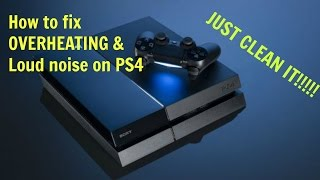 How to fix Overheating issue & Loud noise on PS4