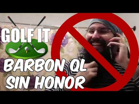 Barbon sin HONOR! GOLF IT en Español - GOTH