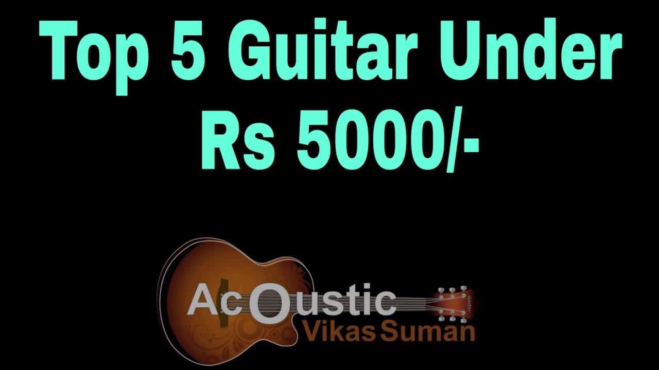Top 5 Acoustic Guitar Under Rs 5000 Best Guitar Under 5000