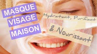 Masque visage maison : Nourrisant, hydratant et purifiant. Recette simple