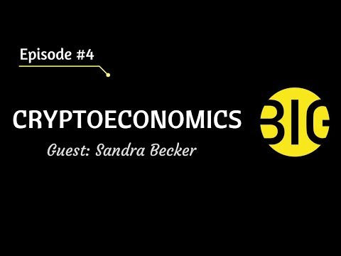 Episode #4: Cryptoeconomics -  Game Theory / Mechanism Design / Network Economics
