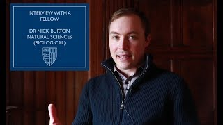 Interview with a Fellow: Nick Burton (Natural Sciences)