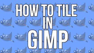GIMP: How to repeat or tile an image/pattern