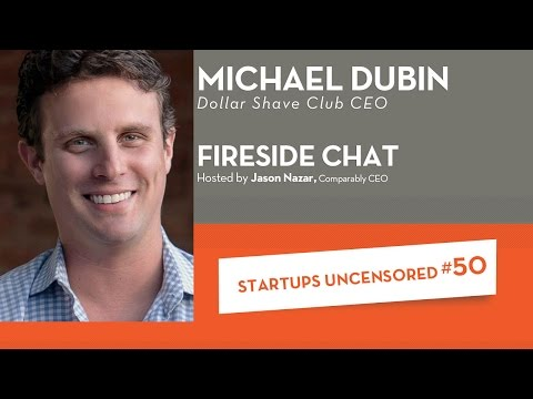 Startups Uncensored #50 - Fireside Chat with Dollar Shave Club CEO, Michael Dubin