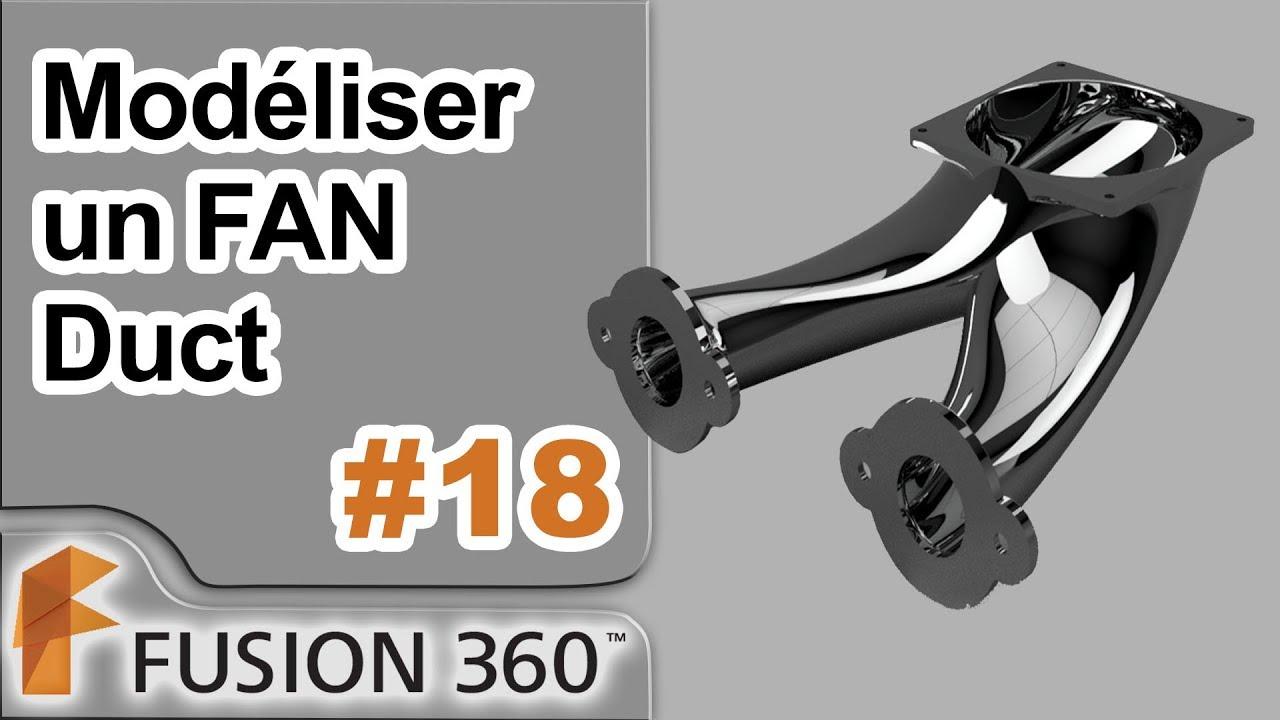 Fusion 360 - Ep18 - Modélisation d'un FAN Duct (Conduite d'air pour ventilateur)