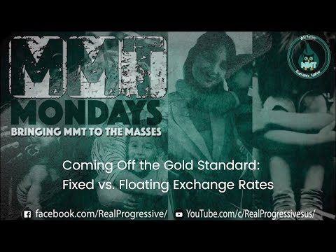 Coming Off The Gold Standard: Fixed vs. Floating Exchange Rate