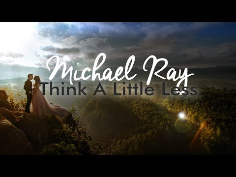 Michael Ray  Think A Little Less Lyric