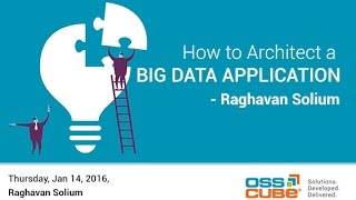 How to Architect a Big Data Application to Unleash its Full Potential
