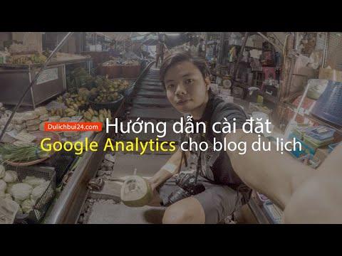 Hướng dẫn cài đặt Google Analytic cho blog du lịch
