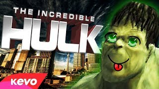 The incredible hulk but it is not incredible