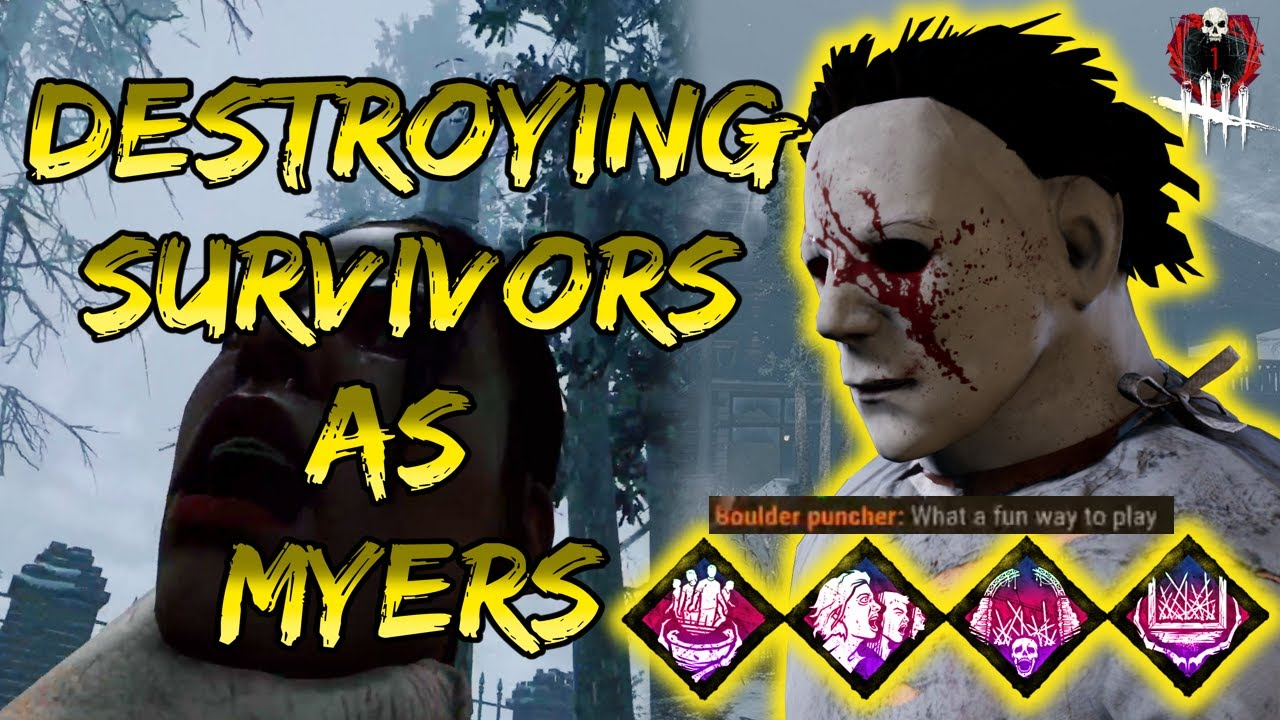 Myers ending games quickly!   Dead by Daylight
