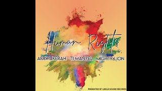 AFRWUKERAH MIGHTYLION TI MANYEL - Human Rights (Official Audio) - Nouveauté Reggae - 2020
