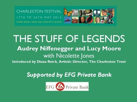 The Stuff of Legends: Audrey Niffenegger and Lucy Moore with Nicolette Jones