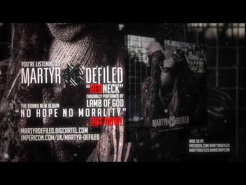MARTYR DEFILED - Redneck (Lamb Of God Cover)